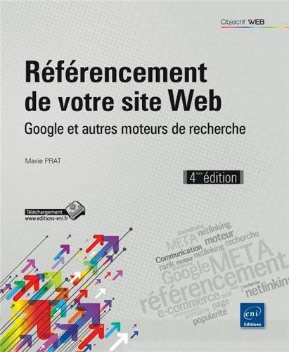 Référencement de votre site Web - Google et autres moteurs de recherche (4ième édition)