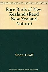 Rare Birds of New Zealand (Reed New Zealand Nature) by Geoff Moon (2000-11-29)