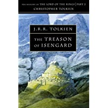 The Treason of Isengard: The History Of The Lord Of The Rings - Part 2(History of Middle-Earth)