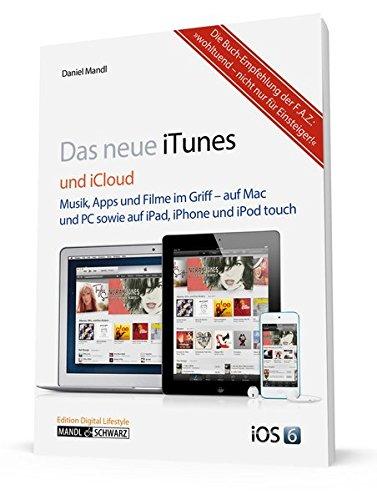 iTunes 11 und iCloud: Musik, Filme und Apps im Griff - auf Mac & PC sowie iPad, iPhone, iPod touch und Apple TV -