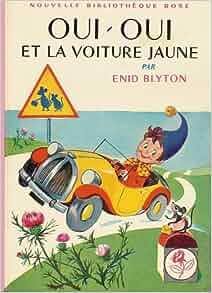 Amazon.fr - Oui-Oui et la voiture jaune : Collection