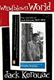 WINDBLOWN WORLD : The Journals of Jack Kerouac, 1947-1954 by Douglas Brinkley (2006-06-02)