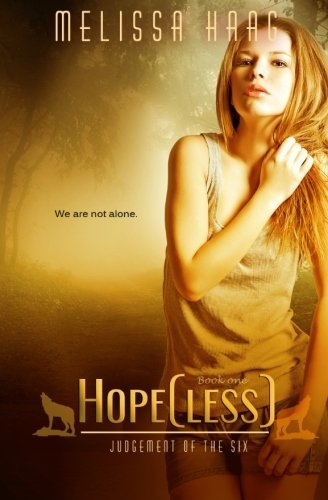 Hope(less) (Judgement of the Six) (Volume 1) by Melissa Haag (2015-05-15)