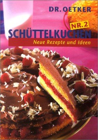 Dr. Oetker Schüttelkuchen Nr. 2 - Neue Rezepte und Ideen