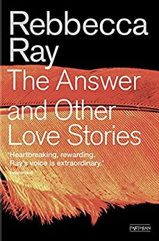 The Answer and Other Love Stories by [Ray, Rebbecca]