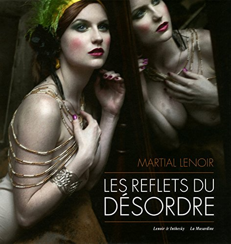 Les Reflets du désordre par Martial Lenoir