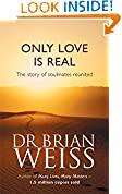 #8: Only Love is Real: The Story of Soulmates Reunited
