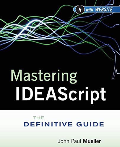 Mastering IDEAScript: The Definitive Guide, with Website (Rechnungswesen Technologie)