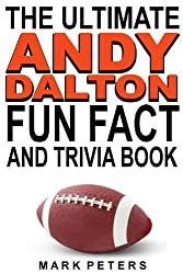 The Ultimate Andy Dalton Fun Fact And Trivia Book (English Edition)