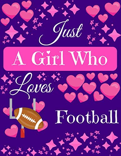 Just A Girl Who Loves Football: Football Composition Notebook ~ Blank Journal, 8.5