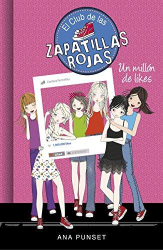 Un millón de likes (Serie El Club de las Zapatillas Rojas 12) de [