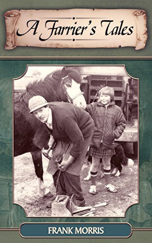 A Farrier's Tales by Morris, Frank (2005) Paperback