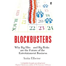 Blockbusters: Why Big Hits – and Big Risks – are the Future of the Entertainment Business (English Edition)