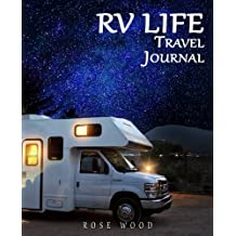 RV Life Travel Journal: Volume 5 (Motorhome, Camper, Caravan and RV Road Trip Journal)