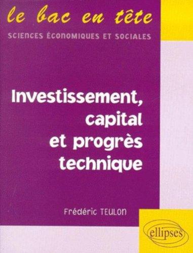 Investissement, capital et progrès technique