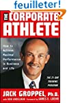 The Corporate Athlete: How to Achieve...