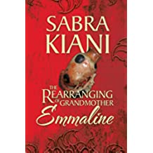 The Rearranging of Grandmother Emmaline
