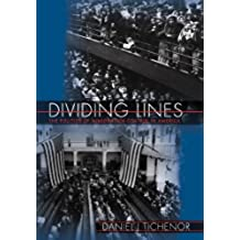 Dividing Lines: The Politics of Immigration Control in America (Princeton Studies in American Politics: Historical, International, and Comparative Perspectives Book 104) (English Edition)