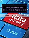 Compliance Guide to the EU General Data Protection Regulation