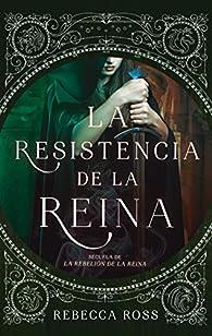 La Resistencia De La Reina par Rebecca Ross