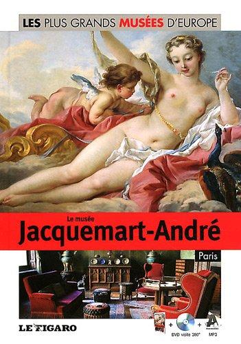 Le musée Jacquemart-André, Paris - Volume 17. Avec Dvd-rom.