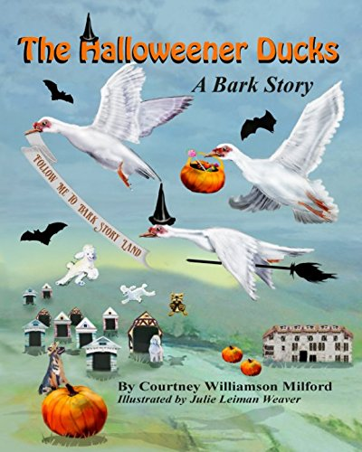 The Halloweener Ducks (Tales of Bark Story Land, Band 10)