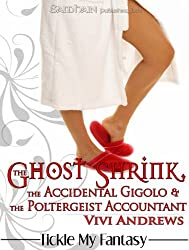 The Ghost Shrink, the Accidental Gigolo, & the Poltergeist Accountant (Tickle My Fantasy / Karmic Consultants)