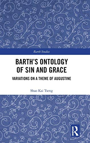 Sin and Grace: Variations on a Theme of Augustine (Barth Studies) ()