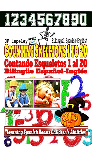 to 20. Bilingual Spanish-English: Contando Esqueletos 1 al 20. Bilingüe Español-Inglés (English Edition) ()