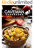 Paleo Slow Cooker Recipes (Caveman Cookbooks) (English Edition)