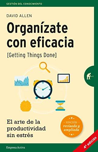 Organízate con eficacia (Gestión del conocimiento) por David Allen