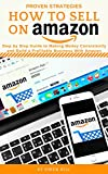 How to Sell on Amazon: Proven Strategies, Step - Best Reviews Guide