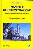Manuale di strumentazione. Misura e controllo dei processi industriali: 1