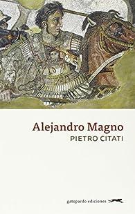 Alejandro Magno par Pietro Citati