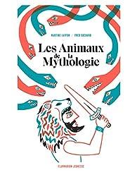 Les Animaux de la Mythologie par Martine Laffon