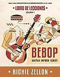 Bebop Guitar Improv Series VOL1- Libro de Lecciones: Una Guía Exhaustiva a la Improvisación de Jazz