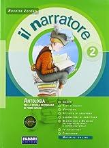 Il narratore. Con Laboratorio e progetti-La letteratura-Magazine. Ediz. auladigitale. Con espansione online. Per la Scuola media: 2