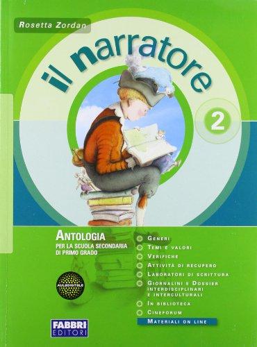 Il narratore. Con Laboratorio e progetti-La letteratura-Magazine. Ediz. auladigitale. Per la Scuola media. Con espansione online: 2