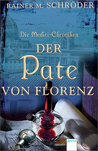 Die Medici-Chroniken, Bd. 2: Der Pate von Florenz