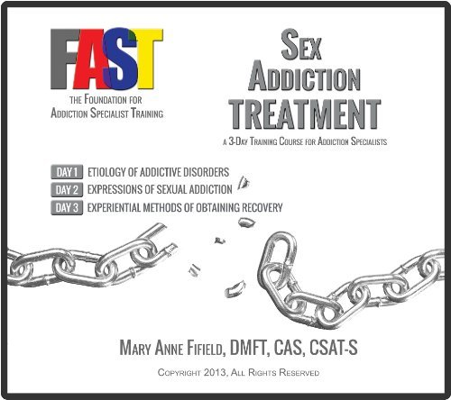 Sex Addiction Treatment - by Dr. Mary Anne Fifield - a 3-day Training Course for Addiction Specialists