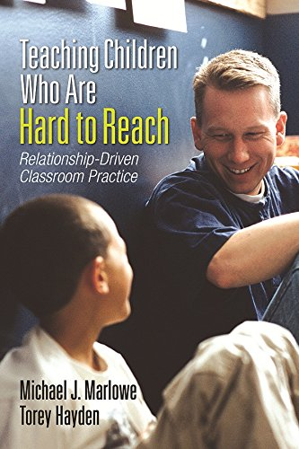 Teaching Children Who Are Hard to Reach: Relationship-Driven Classroom Practice (English Edition)