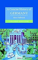 A Concise History of Germany (Cambridge Concise Histories) by Mary Fulbrook (2004-02-19)