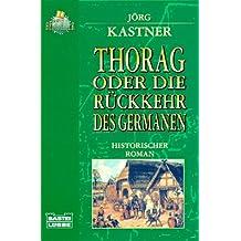 Thorag oder Die Heimkehr des Germanen