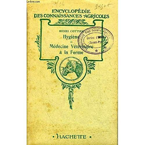 HYGIENE ET MEDECINE VETERINAIRE A LA FERME - COLLECTION ENCYCLOPEDIE DES CONNAISSANCES AGRICOLES.