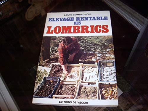 Elevage rentable des lombrics par Louis Compagnoni