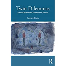 Twin Dilemmas: Changing Relationships Throughout the Life Span