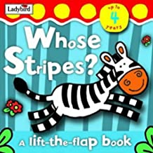 Whose Stripes?: Lift the Flap (toddler first)