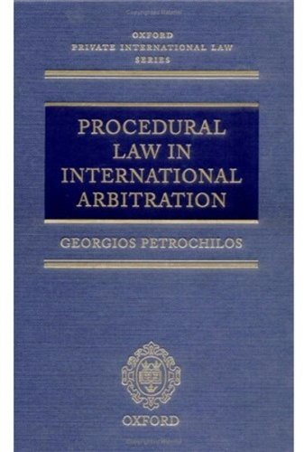Procedural Law in International Arbitration (Oxford Private International Law Series)