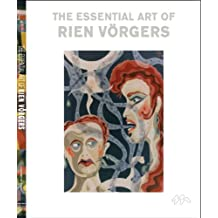 The Essential Art Of Rien Vorgers (Bibliophile Edition of Rien Vorgers): 2