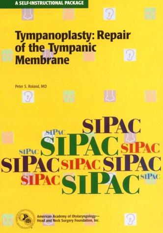 Tympanoplasty: Repair of the Tympanic Membrane